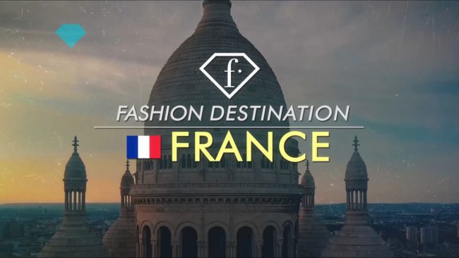 FASHION DESTINATION | FRANCE